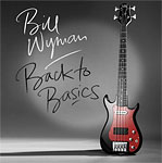 Bill Wyman: Back To Basics