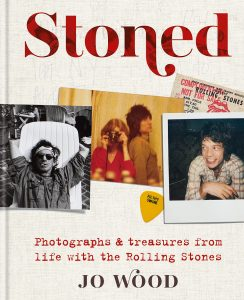 STONED Photographs & Treasures from Life with the Rolling Stones By Jo Wood