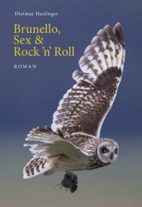 Brunello, Sex & Rock'n' Roll - Dietmar Haslinger