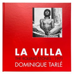 La Villa - The Rolling Stones 1971 Dominique Tarlé